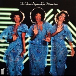 The Three Degrees --- New Dimensions