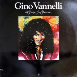Gino Vannelli --- A Pauper In Paradise