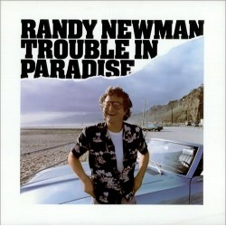 Randy Newman --- Trouble in Paradise