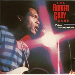 The Robert Cray Band --- False Accusations