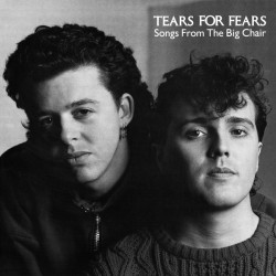 Tears For Fears --- Songs From The Big Chair
