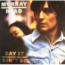 Murray Head --- Say It Ain't So