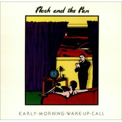 Flash And The Pan --- Early Morning Wake Up Call
