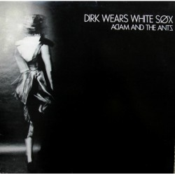 Adam And The Ants --- Dirk Wears White Sox