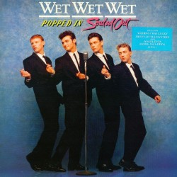 Wet Wet Wet --- Popped In Souled Out