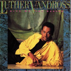 Luther Vandross --- Give Me The Reason