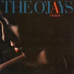 The O'Jays --- Let Me Touch You