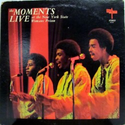 The Moments --- Live At The New York State Womans Prison