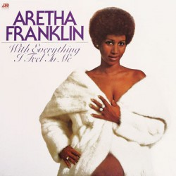 Aretha Franklin --- With Everything I Feel In Me