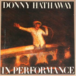 Donny Hathaway --- In Performance
