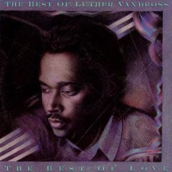 Luther Vandross --- The Best Of Love