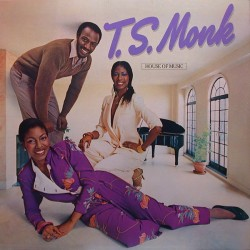 T.S. Monk --- House Of Music