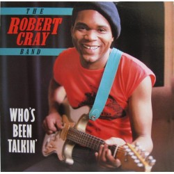 The Robert Cray Band --- Who's Been Talkin'