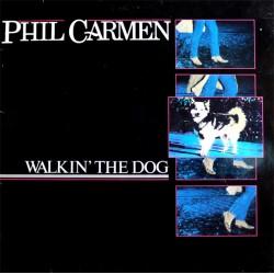 Phil Carmen --- Walkin' The Dog