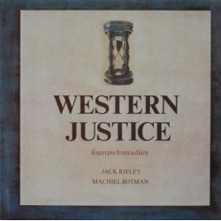 Jack Rieley - Machiel Botman --- Western Justice Excerpts From a Diary