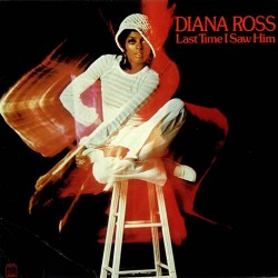 Diana Ross --- Last Time I Saw Him