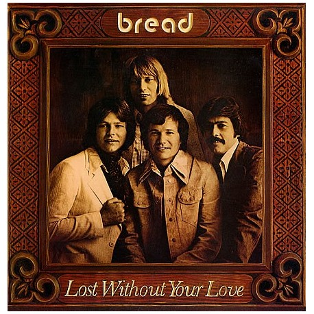 Bread Lost Without Your Love De Platenzolder